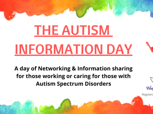 The Autism Information Day 2021 : A day of Networking & Information sharing for those working or caring for those with Autism Spectrum Disorders